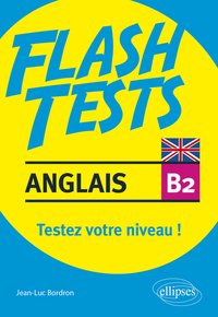 Anglais - Flash tests niveau B2