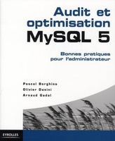 Pascal Borghino, Olivier Dasini, Arnaud Gadal - Audit et optimisation mysql 5