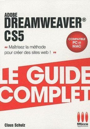 Adobe Dreamweaver CS5 - Le guide complet