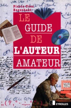 P.-Y.Beauchant- Le guide de l'auteur amateur