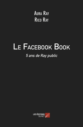 Le facebook book - 5 ans de ray public