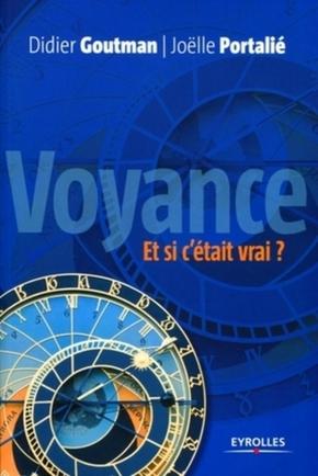 J.Portalié, D.Goutman- Voyance. Et si c'était vrai ?