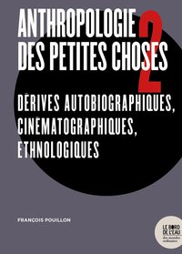 Anthropologie des petites choses - Tome 2