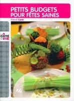 Pascal Carré - Petits budgets pour  fêtes saines
