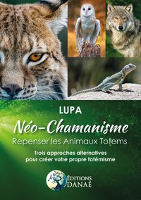 Néo-Chamanisme : repenser les animaux totems