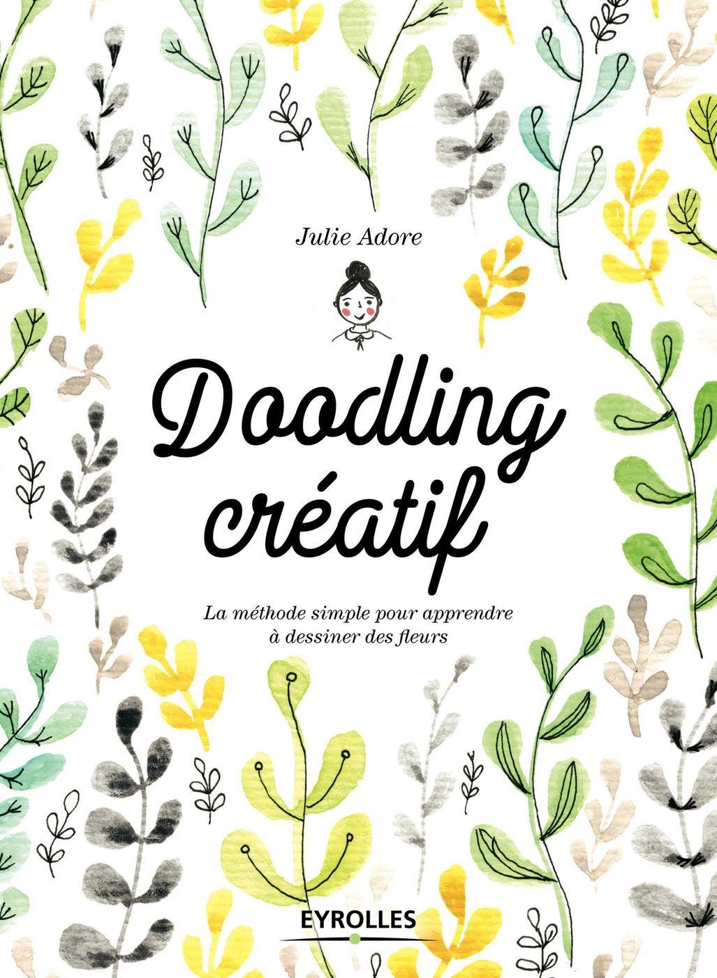Doodling Créatif La Méthode Simple Pour Apprendre à Dessiner Des Librairie Eyrolles