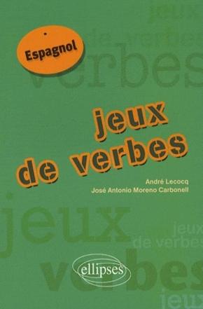 Jeux De Verbes Espagnol Andre Lecocq Jose Antonio Moreno Librairie Eyrolles