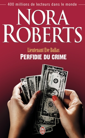 Lieutenant Eve Dallas Tome 32 : Perfidie du crime
