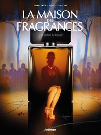 La maison des fragrances - Tome 1