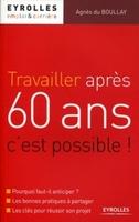 Agnès Du Boullay - Travailler après 60 ans, c'est possible !
