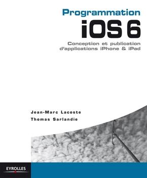 Jean-Marc Lacoste, Thomas Sarlandie- Programmation ios 6