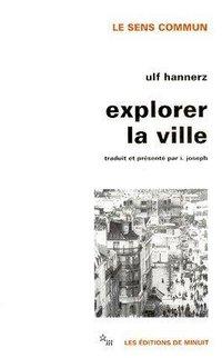Explorer La Ville Elements D Anthropologie Urbaine Ulf Hannerz Librairie Eyrolles