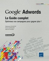 Google Adwords - Le guide complet
