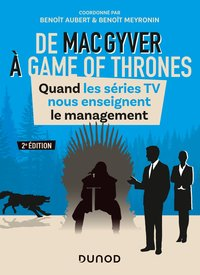 De MacGyver à Games of thrones