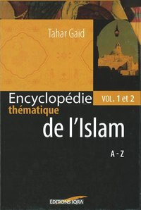 Encyclopedie thematique de l'islam vol. 1 & 2 (coffret)