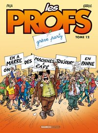 Les profs - Volume 12 - Grève party