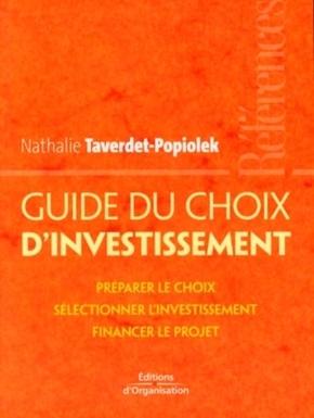 Nathalie Taverdet-Popiolek- Guide du choix d'investissement