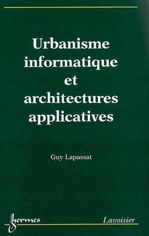 Urbanisme informatique et architectures applicatives
