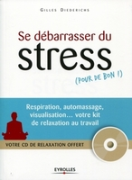 Gilles Diederichs - Se débarrasser du stress (pour de bon !)