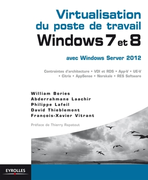 William Bories, Abderrahmane Laachir, Philippe Lafeil, David Thieblemont, Francois-Xavier Vitrant- Virtualisation du poste de travail windows 7 et 8
