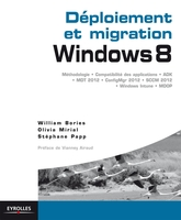 William Bories, Olivia Mirial, Stéphane Papp - Déploiement et migration windows 8
