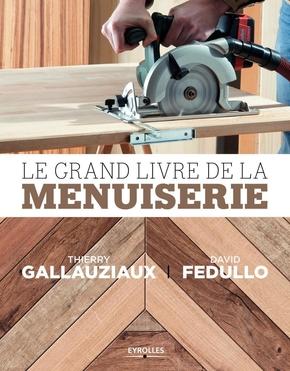 D.Fedullo, T.Gallauziaux- Le grand livre de la menuiserie