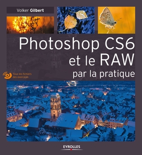 V.Gilbert- Photoshop CS6 et le RAW par la pratique