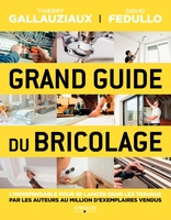 D.Fedullo, T.Gallauziaux - Grand guide du bricolage