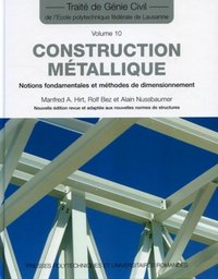 Construction métallique - Notions fondamentales et méthodes de dimensionnement