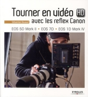 S.Devaud - Tourner en vidéo HD avec les reflex Canon