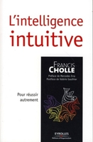 Francis Cholle - L'intelligence intuitive