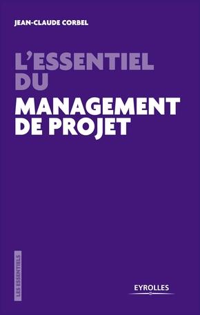 Jean-Claude Corbel- L'essentiel du management de projet