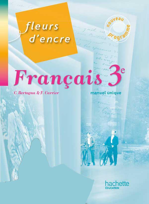 Francais 3e Fleurs D Encre Livre Eleve X Bertagna F Librairie Eyrolles