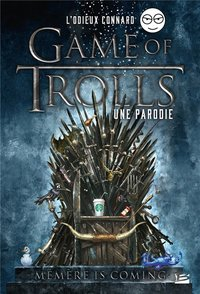 Game of trolls : une parodie - Mémère is coming