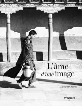 D.duChemin- L'âme d'une image