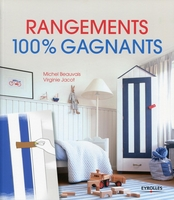 Michel Beauvais, Virginie Jacot - Rangements 100% gagnants