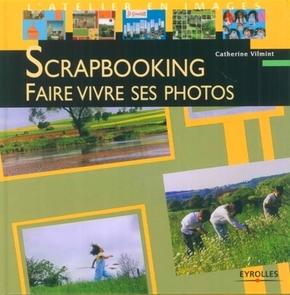 C.Vilmint- Scrapbooking faire vivre ses photos