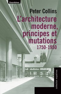 L'architecture moderne, principes et mutations