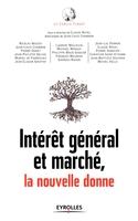 Le cercle Turgot, C.Revel, N.Bouzou, J.-L.Chambon, P.Sabatier - Intérêt général et marché, la nouvelle donne