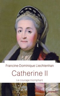 Catherine ii - le courage triomphant