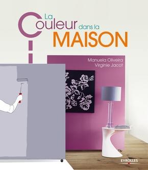 Manuela Oliveira, Virginie Jacot- La couleur dans la maison