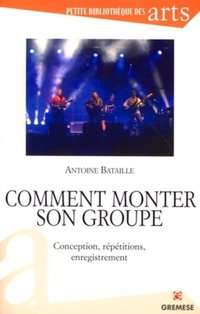 Comment monter son groupe