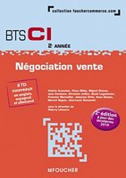 Negociation Vente ; Bts Ci (2e Edition)