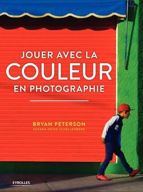 B.Peterson, S.Heide Schellenberg- Jouer avec la couleur en photographie