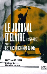 Le journal d'elvire (1852-2017)