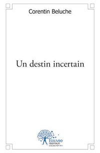 Un destin incertain