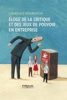 L.Bourgeois - Eloge de la critique et des jeux de pouvoir en entreprise