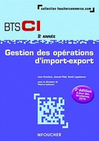Gestion Des Operations D'Import-Export ; Bts Ci (2e Edition)