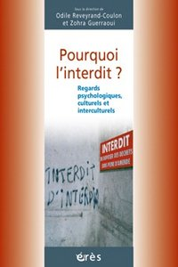 Pourquoi l'interdit ? Regards psychologique, culturel et interculturel