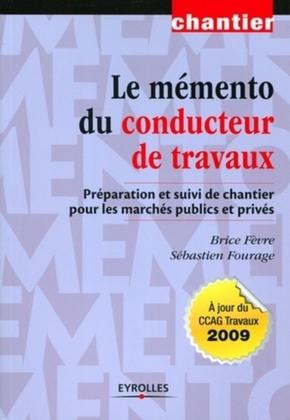 B.Fèvre, S.Fourage- Le mémento du conducteur de travaux préparation et suivi de chantier pour les marchés publics et privés